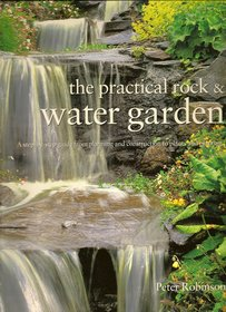 The Practical Rock & Water Garden: A: Peter Robinson