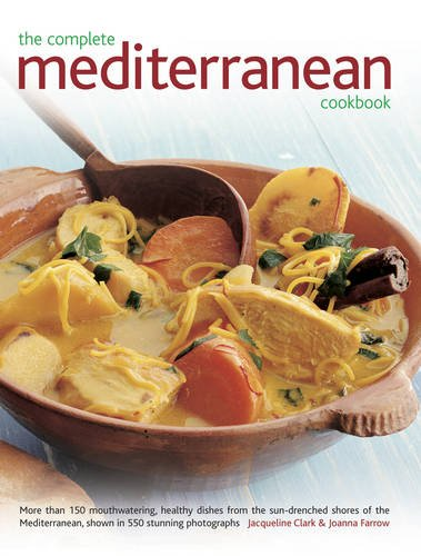 9781843093442: The Complete Mediterranean Cookbook: More Than 150 Mouthwatering, Healthy Dishes From The Sun-Drenched Shores Of The Mediterranean, Shown In 550 Stunning Photographs