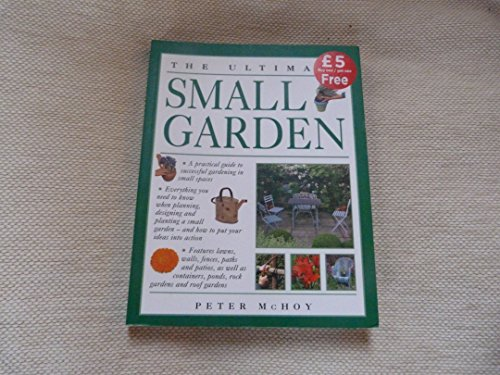 9781843093473: The Ultimate Small Garden