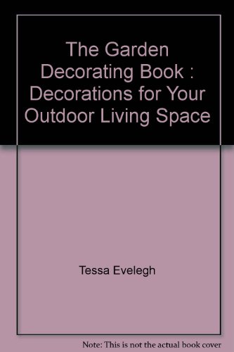 9781843093633: The Garden Decorating Book : Decorations for Your Outdoor Living Space