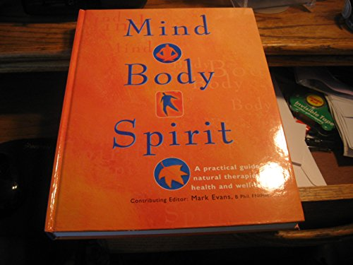 9781843093664: Mind Body Spirit: A Practical Guide to Natural Therapies for Health and Well-Being