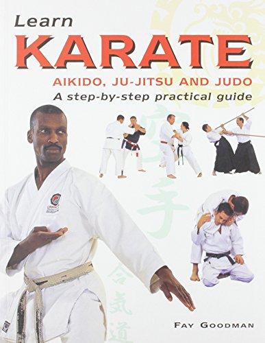 Learn Karate: Aikido,Ju-Jitsu and Judo a Step: Fay Goodman