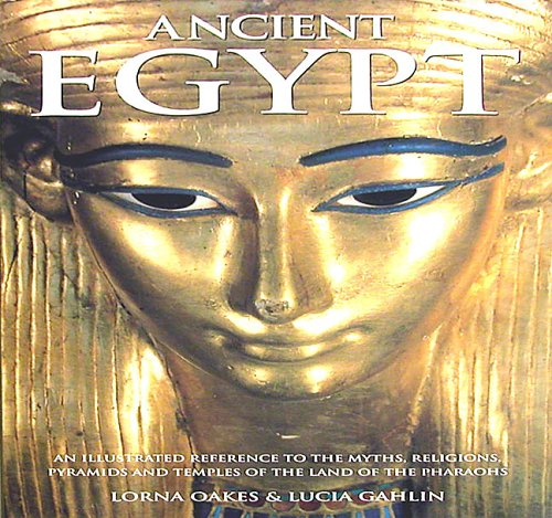 9781843094296: Ancient Egypt: An illustrated reference to the myths, religions, pyramids and temples of the land of the pharaohs