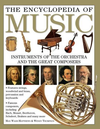 The Encyclopedia of Music : Musical Instruments: Wade-Matthews, Max, Thompson,