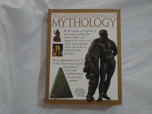 9781843094371: The Ultimate Encyclopedia of Mythology (The A-Z Guide to the Myths and Legends of the Ancient World)
