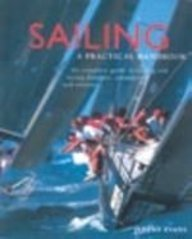 9781843094593: Sailing. A Practical Handbook. The complete guide to sailing and racing dinghies, catamarans and cruisers