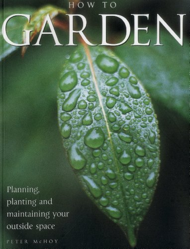 9781843094746: How To Garden: Planning, Planting And Maintaining Your Outside Space