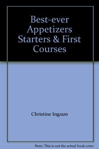 9781843095200: Best-ever Appetizers Starters & First Courses