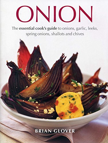 9781843095286: The onion cookbook: cooking with onions, garlic, leeks, spring onions, shallots and chives