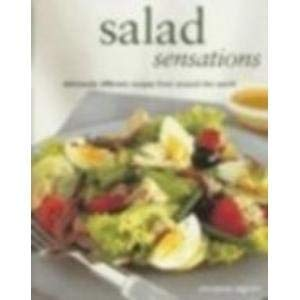 Salad sensations: Deliciously Different recipes from Around the World (1843095890) by [???]