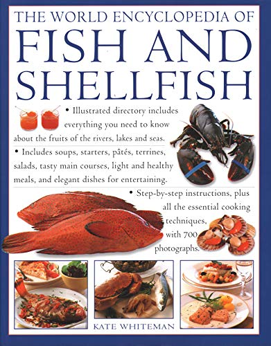 9781843096207: The Fish & Shellfish, World Encyclopedia of: Illustrated directory contains everything you need to know about the fruits of the rivers, lakes and ... cooking techniques, with 700 photographs