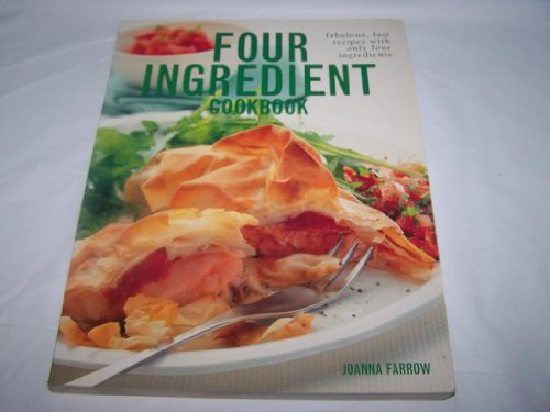 9781843096825: Four ingredient cookbook: Fabulous, fast recipes with only four ingredients