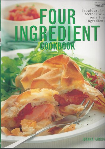 9781843097235: Four ingredient cookbook: Fabulous, fast recipes with only four ingredients