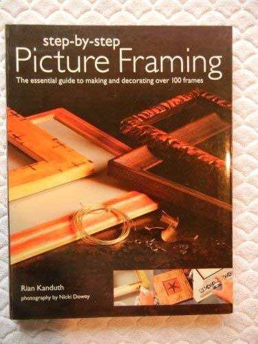9781843097266: Step-by-step Picture Framing: The Essential Guide to Making and Decorating Over 100 Frames
