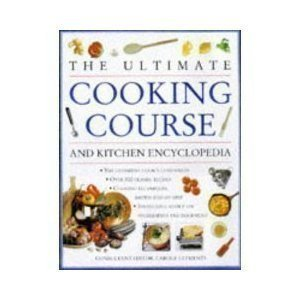 the Ultimate Cooking Course and Kitchen Encyclopedia: Carole Clements