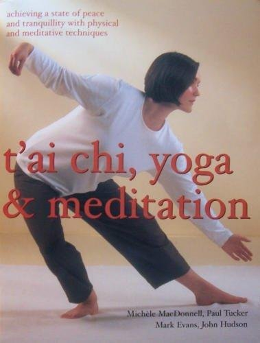 9781843097839: T'ai Chi, Yoga & Meditation