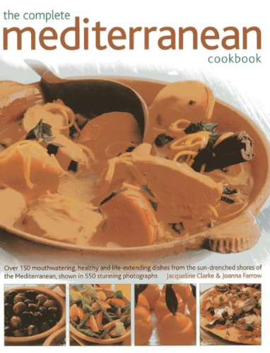9781843097921: The 150 Mediterranean Recipes: Delicious, Vibrant and Healthy Cooking Shown Step by Step in 550 Stunning Photographs