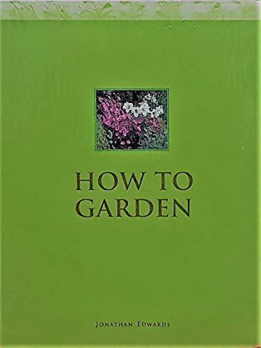 9781843097969: How To Garden