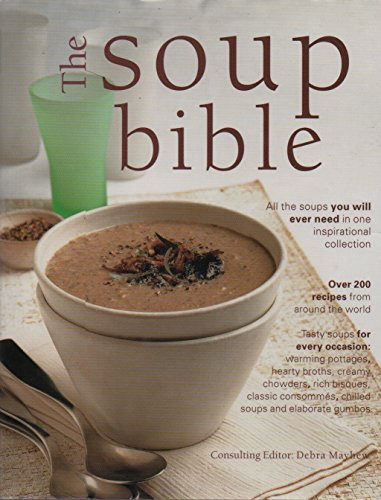 9781843098041: Soups, Chowders, Consommes & Broths (Over 200 Inspirational Recipes From Around the World)