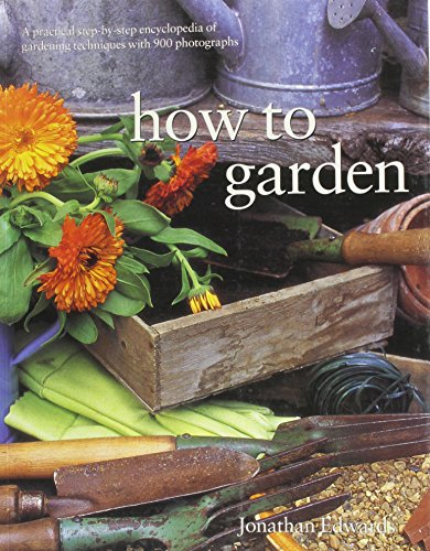 9781843098225: How to Garden: A Practical Encyclopedia of Gardening Techniques with Step-By-Step Photographs