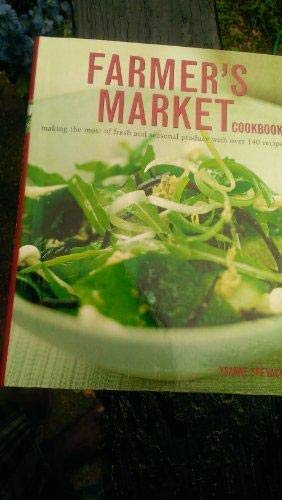 9781843098256: Farmer's Market Cookbook (Making the most of fresh and seasonal produce with over 140 recipes)
