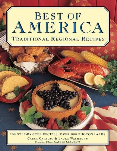 9781843098454: Best of America: Traditional Regional Recipes: 200 Step-By-Step Recipes, Over 800 Photographs