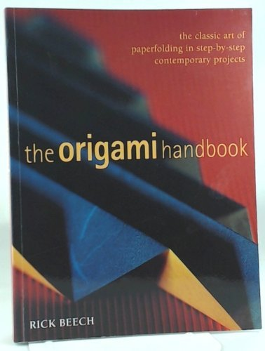 9781843098751: The Origami Handbook: The Classic Art of Paperfolding in Step-by-step Contemporary Projects