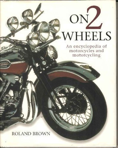 9781843098836: On 2 Wheels: An Encyclopedia of Motorcycles and Motorcycling
