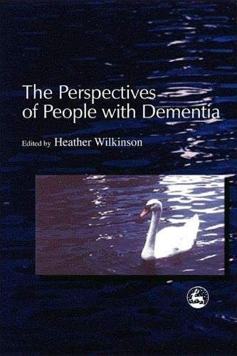 9781843100010: The Perspectives of People with Dementia: Research Methods and Motivations