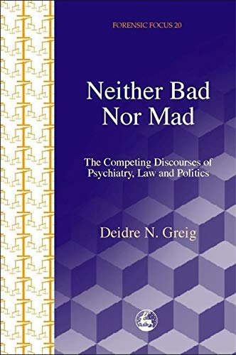 Neither Bad Nor Mad: The Competing Discourses: Greig, Deidre N.