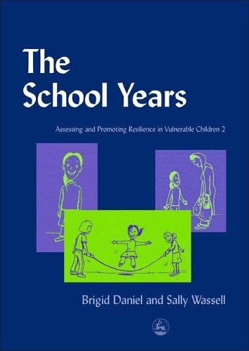 The School Years: Assessing and Promoting Resilience in Vulnerable Children 2 (v. 2): Daniel, ...