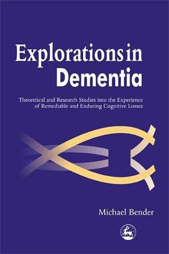 9781843100409: Explorations in Dementia: Theoretical and Research Studies into the Experience of Remediable and Enduring Cognitive Losses