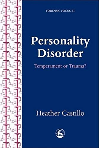 9781843100539: Personality Disorder: Temperament or Trauma? (Forensic Focus)