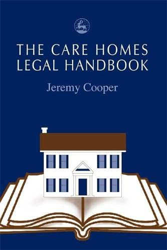 The Care Homes Legal Handbook (1843100649) by Jeremy Cooper