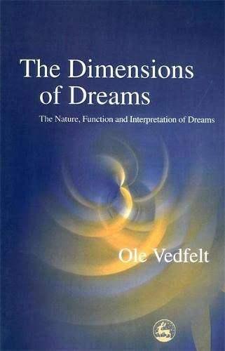 9781843100683: The Dimensions of Dreams: The Nature, Function, and Interpretation of Dreams