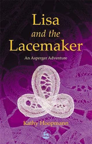 Lisa and the Lacemaker: An Asperger Adventure (Asperger Adventures): Hoopmann, Kathy