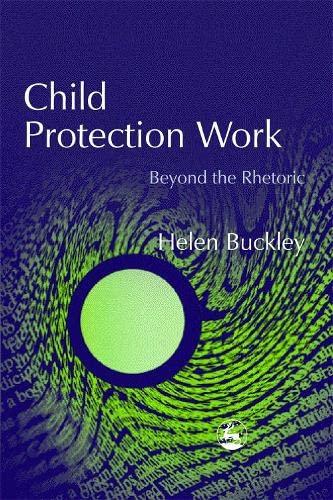 9781843100751: Child Protection Work: Beyond the Rhetoric
