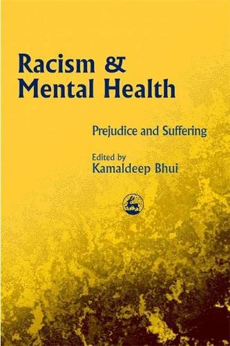 Racism and Mental Health (Paperback): Kamaldeep Bhui