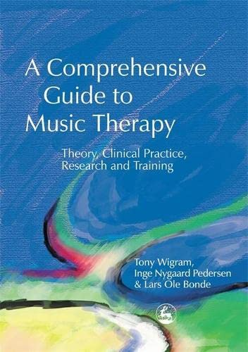 9781843100836: A Comprehensive Guide to Music Therapy: Theory, Clinical Practice, Research and Training