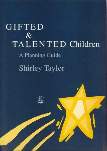 Gifted and Talented Children: A Planning Guide (184310086X) by Taylor, Shirley