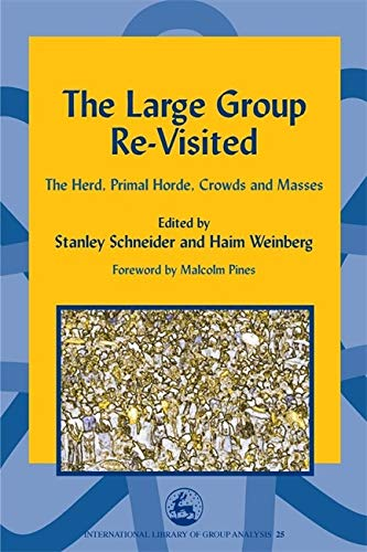 9781843100973: The Large Group Re-Visited: The Herd, Primal Horde, Crowds and Masses (International Library of Group Analysis)