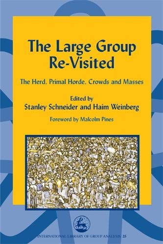9781843100997: The Large Group Re-Visited: The Herd, Primal Horde, Crowds and Masses (International Library of Group Analysis)