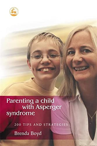 9781843101376: Parenting a Child with Asperger Syndrome: 200 Tips and Strategies