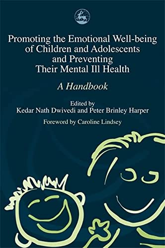 9781843101536: Promoting the Emotional Well Being of Children and Adolescents and Preventing Their Mental Ill Health: A Handbook