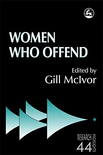 Women Who Offend (Research Highlights in Social Work): Jessica Kingsley Publishers