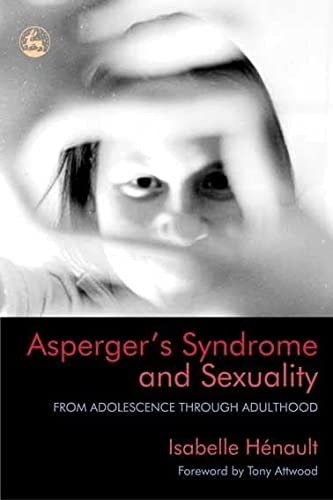 9781843101895: Asperger's Syndrome and Sexuality: From Adolescence through Adulthood