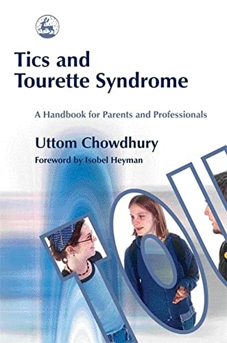 Tics and Tourette Syndrome: A Handbook for Parents and Professionals: Chowdhury, Uttom