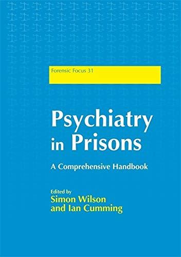 Psychiatry In Prisons: A Comprehensive Handbook (Forensic