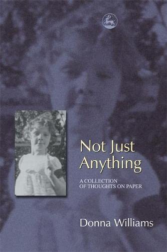 Not Just Anything (9781843102281) by Donna Williams