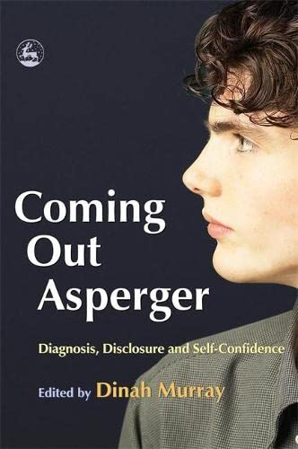 9781843102403: Coming Out Asperger: Diagnosis, Disclosure and Self-Confidence